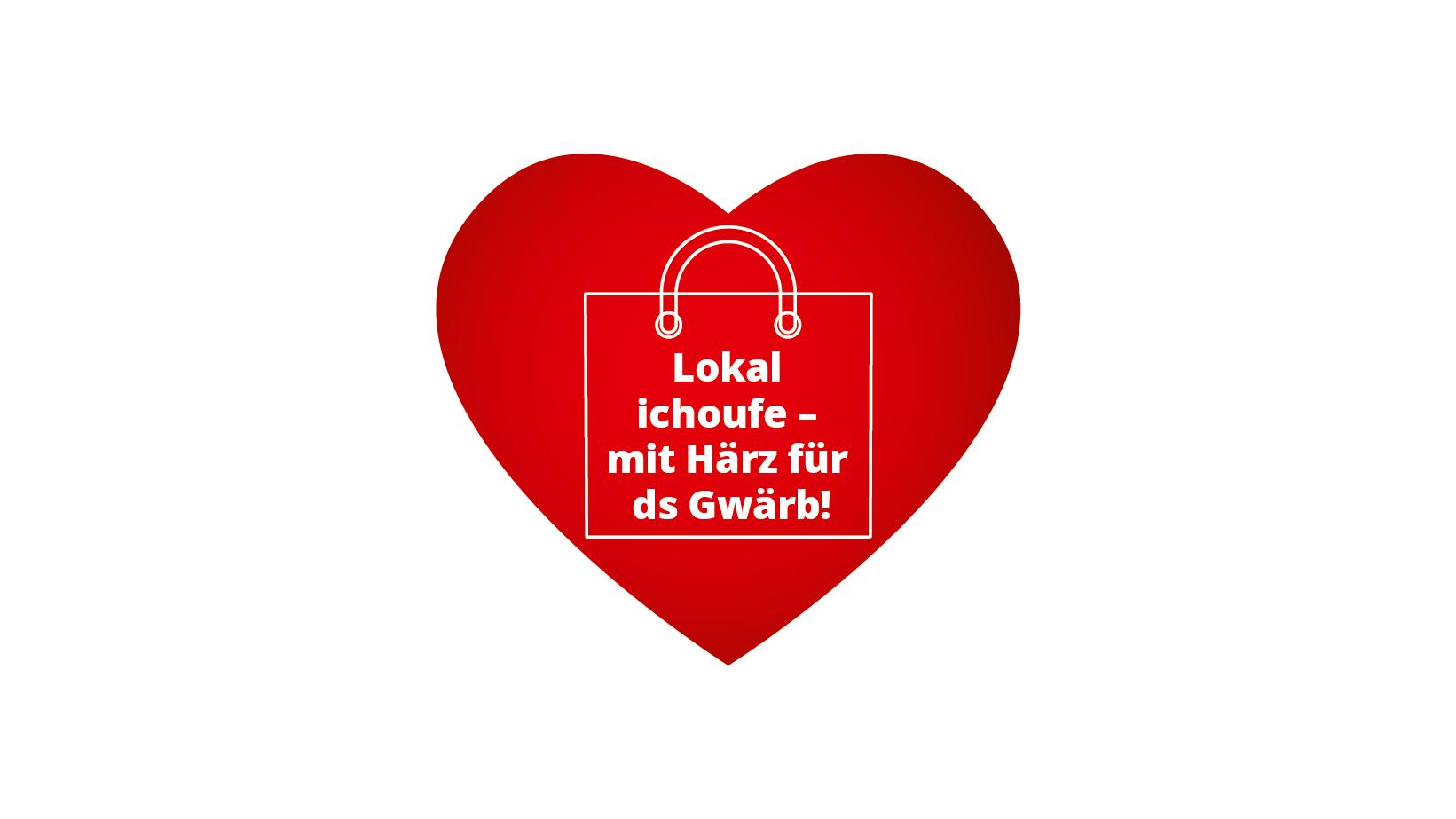 Lokal ichoufe – mit Härz für ds Gwärb!